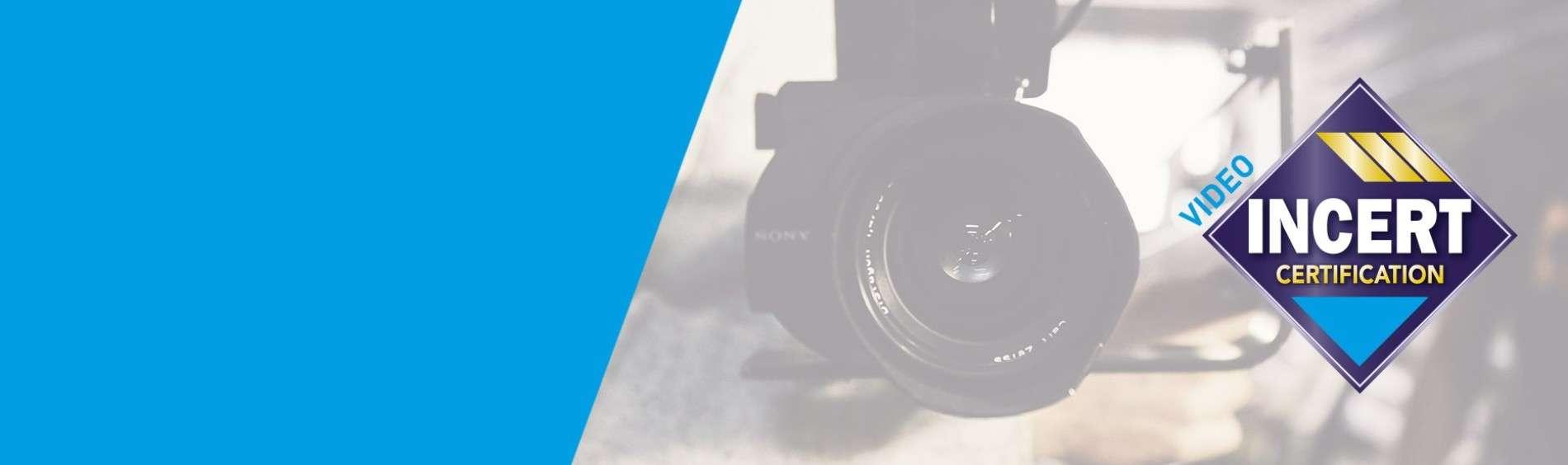 Nouvelle certification INCERT Vidéo