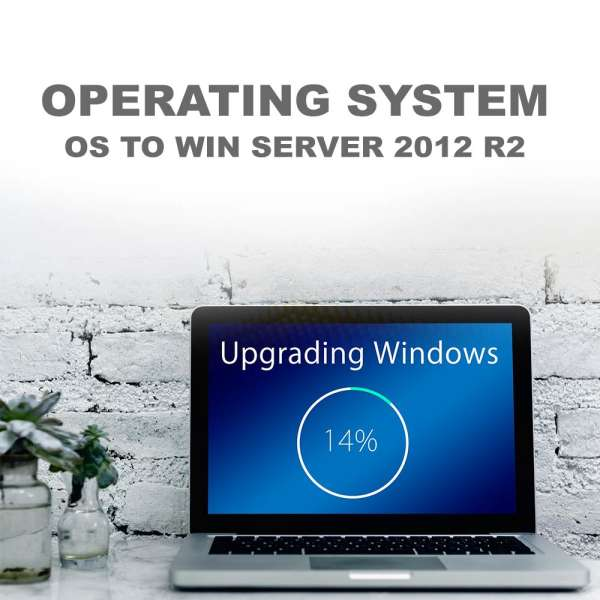 UPGRADE OS TO WIN SERVER 2012 R2